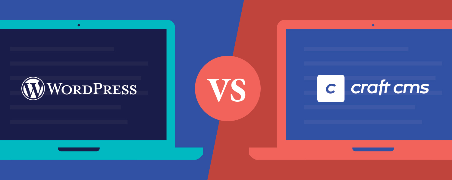 Craft CMS vs WordPress for Website Content Management